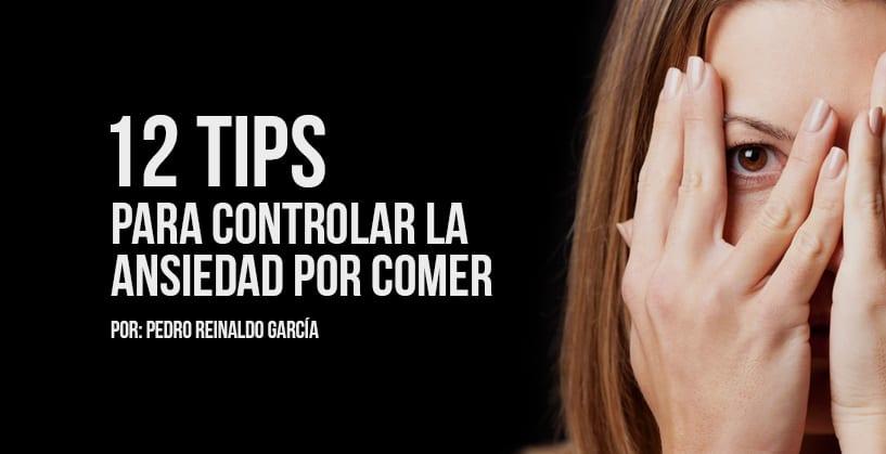 12 Tips para controlar la ansiedad por comer